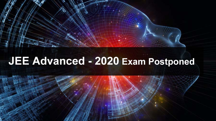 JEE Advanced 2020 Exam Postponed
